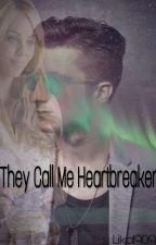 They call me heartbreaker (Pausiert) by Lika1909