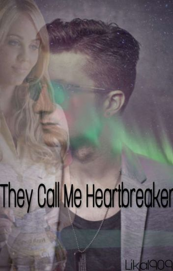 They call me heartbreaker
