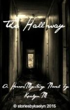 The Hallway by storiesbykaelyn