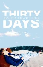 Thirty Days by cathartics