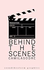 Behind The Scenes by cahsodre