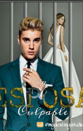La esposa culpable.➳ Justin Bieber|Terminada|