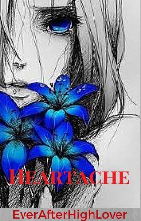 Heartache by EverAfterHighLover
