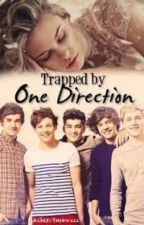 trapped by one direction #Wattys2016 by LeahBrooks24
