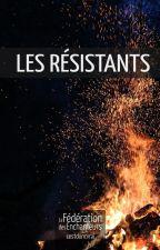 Les résistants by cestdoncvrai
