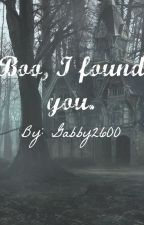Boo, I Found You. by Gabby2600
