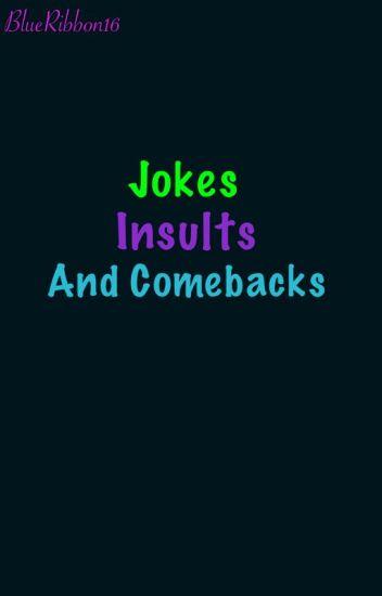 Jokes, Insults and Comebacks