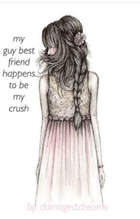 My Guy Best Friend Happens To Be My Crush 1 Diary Entry Wattpad