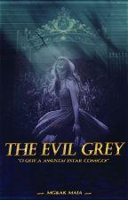 The Evil Grey || Cinquenta tons de cinza  by MG_AK_Maia