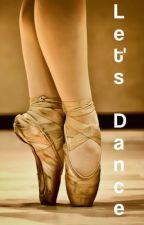 Let's Dance {#Wattys2015} by Mellizas2526