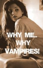 Why Me..Why Vampires! (1D fanfic) by cookie207984
