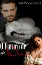 O Futuro de nós dois by willedanni2324