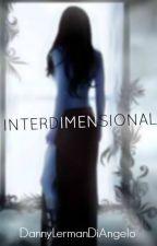 INTERDIMENSIONAL by DannyLermanDiAngelo