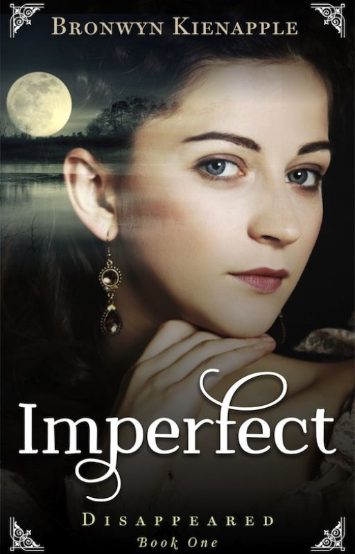 Imperfect (Disappeared #1) by bronwynkienapple