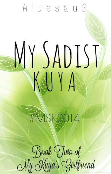 My Sadist Kuya (MKG Book II) COMPLETED
