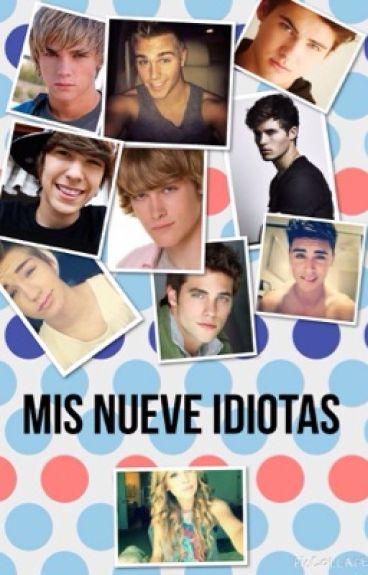 Mis nueve idiotas