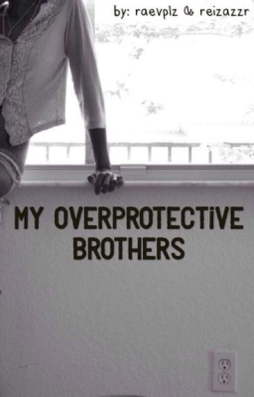 My Overprotective Brothers: A One Direction Fanfiction