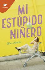 Mi Estúpido Niñero. #MEN1 by blue_woods
