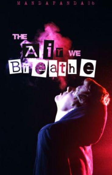 The Air We Breathe (BoyXBoy)