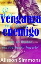 La venganza, mi peor enemigo by alissonsimmons