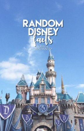 Random Disney Facts by oliviamatarazzo