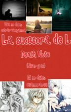 La sucesora de L (Near y tu)Death Note by chandly01