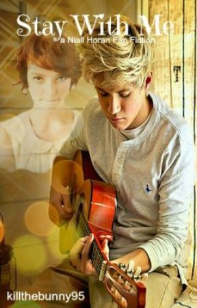 Stay With Me (Niall Horan Fan Fiction) by meowitall
