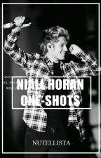 Niall Horan- One Shots- by NUTELLISTA