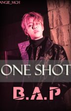 ONE SHOT'S «B.A.P» by Angie_MCH