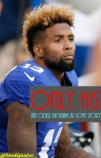Only His (Odell Beckham Jr. Love Story) by brooklynnlove_