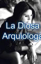 La Diosa Arquiologa by Celestima123