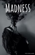 Madness by VickyLostHerMind