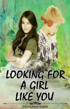 Looking For A Girl Like You (2PM Fanfiction) by peppermintkiddo