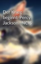 Der Krieg beginnt  Percy Jackson - NCIS by badkit