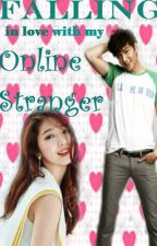 Falling in Love with My Online Stranger by rhainy23