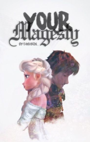 Your Majesty - (Hiccelsa)