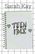 Teen Idle by SarahxKay