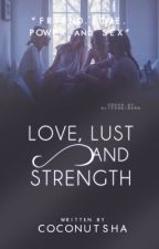 Love Lust and Strength by coconutsha