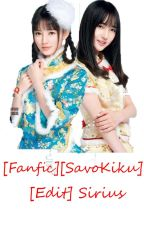 [SNH48][SavoKiku][Edit] Sirius by Wind_48