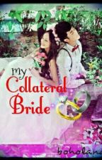My Collateral Bride [ON-hold] by boholana