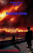 Darkness Falls Book 1: Redwood Rising by TheEavoanator