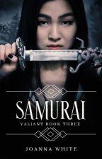 Samurai (A Valiant Novel)  by jesusfreak202