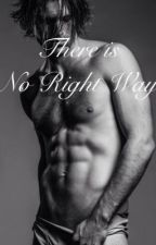 There is No Right Way by siriusamore
