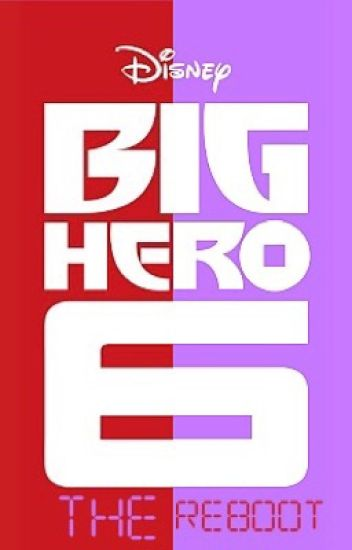 Big Hero 6: The Reboot {1}