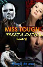 "MISS TOUGH MEETS DEVON ""The Demon""(book 1) by ramildeaza"