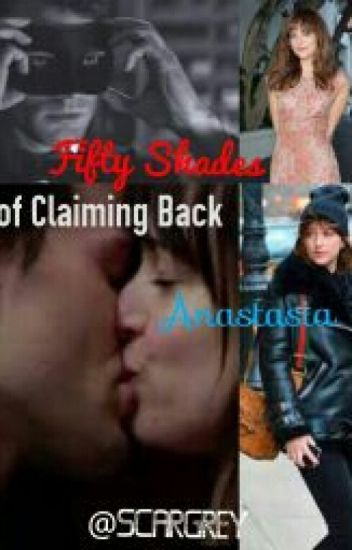 Fifty Shades of Claiming Back Anastasia