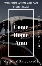 Come Home Amu (Amuto) by MythicalUnicorns03