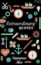 Extraordinary Quotes by HappynessAlive