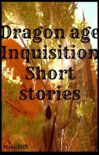 Dragon Age Inquisition Short Stories by Mini-Fiffi