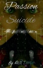Passion Suicide: An Aisly Addison Novel by RizzIslesbian